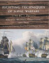 Fighting Techniques Of Naval Warfare 1190 Bc Present Strategy, Weapons, Commanders And Ships - Rob S. Rice, Iain Dickie, Phyllis G. Jestice, Christer Jorgenson, Martin J. Dougherty, Amber Books