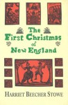 The First Christmas of New England - Harriet Beecher Stowe