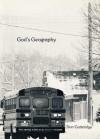 God's Geography - Don Gutteridge, Pierre Soucy