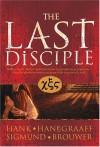The Last Disciple - Hank Hanegraaff, Sigmund Brouwer, Hank Hannegraaff
