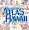 The Illustrated Atlas of Hawaii: Including a Brief History of Hawaii - O. A. Bushnell, O.A. Bushnell, Joseph Feher, O. A. Bushnell