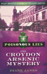 Poisonous Lies: The Croydon Arsenic Mystery (Great Unsolved Murders/20th C) - Diane Janes