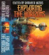 Exploring the Horizons: Explorers, and The Furthest Horizon - Ursula K. Le Guin, Stephen Baxter, Arthur C. Clarke, Brian W. Aldiss, Kim Stanley Robinson, Roger Zelazny, Robert Silverberg, Frederik Pohl, R.A. Lafferty, Avram Davidson, Michael Swanwick, Keith Roberts, James Tiptree Jr., Walter Jon Williams, James H. Schmitz, Cordwai
