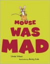 Mouse Was Mad - Linda Urban, Henry Cole