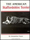 The American Staffordshire Terrier - Jacqueline O'Neil, Jacqueline L. Fraser