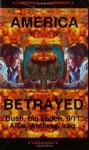 America Betrayed: Bush, Bin Laden, 9/11...AIDs, Anthrax, Iraq... - R. Joseph