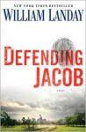 Defending Jacob - William Landay