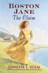 Boston Jane: The Claim (Boston Jane ) - Jennifer L. Holm