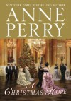 A Christmas Hope (Christmas Stories, #11) - Anne Perry