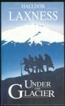 Under The Glacier - Halldór Laxness, Magnus Magnusson