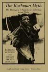 The Bushman Myth: The Making of a Namibian Underclass - Robert J. Gordon, Stuart Sholto-douglas
