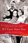 If I Can't Have You: Susan Powell, Her Mysterious Disappearance, and the Murder of Her Children - Gregg Olsen, Rebecca Morris
