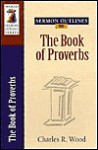 Sermon Outlines On Book Of Proverbs (Wood Sermon Outline Series) - Charles R. Wood