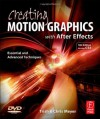 Creating Motion Graphics with After Effects: Essential and Advanced Techniques, 5th Edition, Version CS5 - Chris Meyer, Trish Meyer