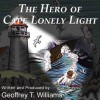 The Hero of Cape Lonely Light - Geoffrey Williams, William Roberts