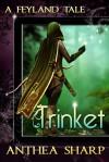Trinket A Feyland Tale - Anthea Sharp