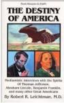 The Destiny of America - Robert R. Leichtman, Carl Japikse