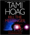 Kill the Messenger - Scott Brick, Tami Hoag