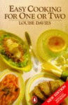 Easy Cooking For One Or Two - Louise Davies