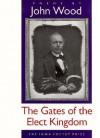 The Gates Of The Elect Kingdom - John Wood