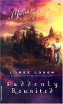 Suddenly Reunited (Suddenly Series #4) (Love Inspired #107) - Loree Lough