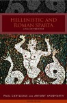 Hellenistic and Roman Sparta - Paul Anthony Cartledge, Antony Spawforth
