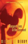 Margaret Lives in the Basement - Michelle Berry