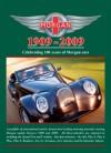 Morgan 1909-2009: Celebrating 100 years of Morgan cars - R.M. Clarke