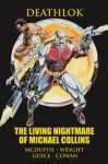 Deathlok: The Living Nightmare of Michael Collins - Dwayne McDuffie, Gregory Wright, Bill Mantlo, Al Milgrom