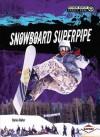 Snowboard Superpipe - Darice Bailer