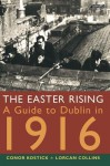 The Easter Rising: A Guide to Dublin in 1916 - Conor Kostick