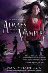 Always the Vampire - Nancy Haddock