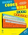 Secret Codes for Kids: Cryptograms and Secret Words for Children - Peter I. Kattan, Nicola I. Kattan