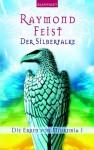 Der Silberfalke (Die Erben von Midkemia, #1) - Raymond E. Feist