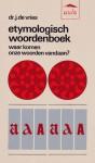 Etymologisch woordenboek: Waar komen onze woorden vandaan? - Jan de Vries