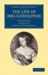 The Life of Mrs Godolphin - John Evelyn, Samuel Wilberforce