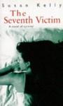 The Seventh Victim - Susan B. Kelly