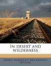 In Desert and Wilderness - Henryk Sienkiewicz, Max Anthony Drezmal
