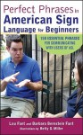 Perfect Phrases in American Sign Language for Beginners (Perfect Phrases Series) - Lou Fant, Betty Miller, Barbara Bernstein Fant