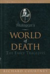 Shakespeare's World of Death: The Early Tragedies - Richard Courtney