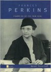 Frances Perkins: Champion of the New Deal - Naomi Pasachoff