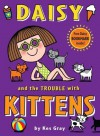 Daisy and the Trouble with Kittens - Kes Gray, Nick Sharratt, Gary Parsons