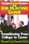 Job Hunting Guide: Transitioning from College to Career - Ronald L. Krannich, Ron Krannich, Caryl Krannich