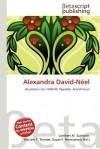 Alexandra David-N El - Lambert M. Surhone, Mariam T. Tennoe, Susan F. Henssonow