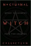 The Nocturnal Witch Collection: Book of Shadows from the Shadows: Nocturnal Witchcraft/Gothic Grimoire - Konstantinos