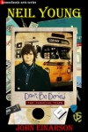 Neil Young: Don't Be Denied - The Canadian Years - John Einarson