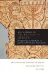 Soundings in the Religion of Jesus: Perspectives and Methods in Jewish and Christian Scholarship - Bruce Chilton, Anthony Ledonne, Jacob Neusner