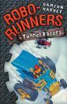 Robo-Runners 02: Tunnel Racers - Damian Harvey, Mark Oliver