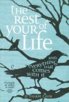 The Rest of Your Life and Everything That Comes With It - O. Thiam Chin