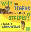 Why Do Tigers Have Stripes?: A Book about Camouflage - Pamela Dell, Bernd Heinrich